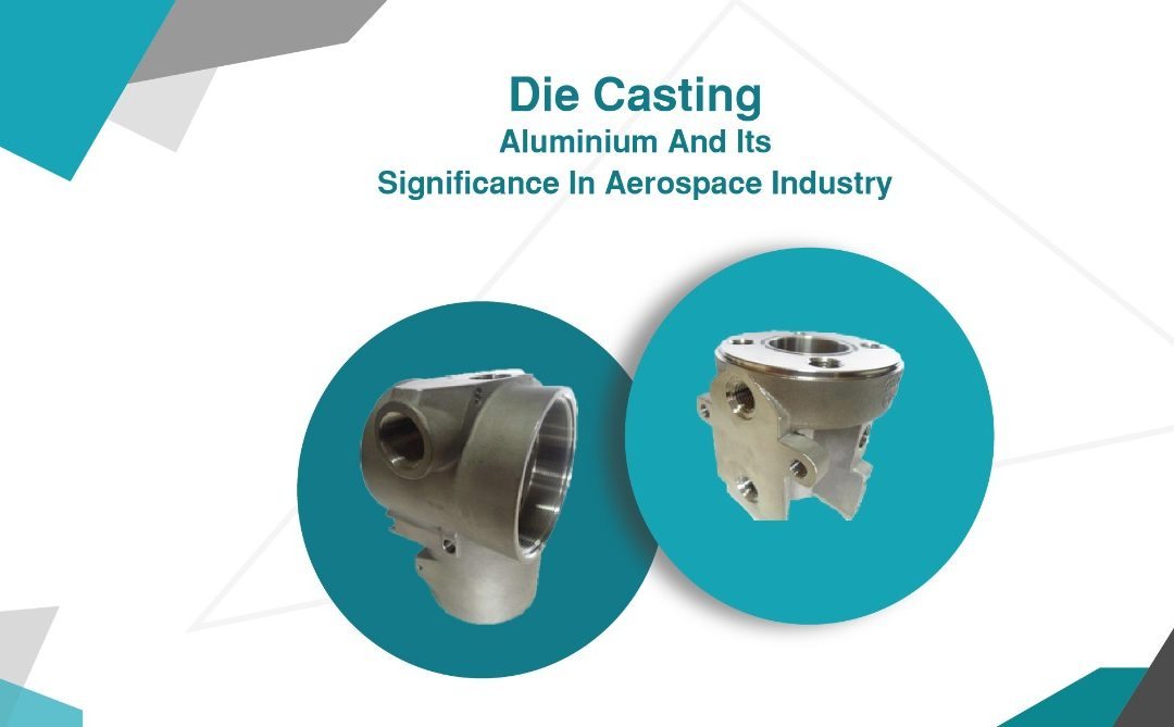 Die Casting Aluminium and Its Significance in Aerospace Industry