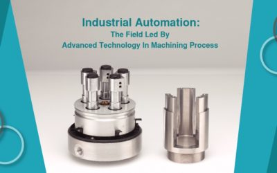 Industrial Automation: The Field Led By Advanced Technology In Machining Process