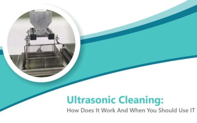 Ultrasonic Cleaning: How Does It Work And When You Should Use IT