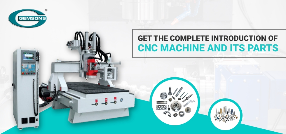 Get The Complete Introduction Of CNC Machine and Its Parts